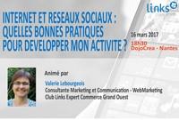 Internet et réseaux sociaux : quelles bonnes pratiques pour développer mon activité ?